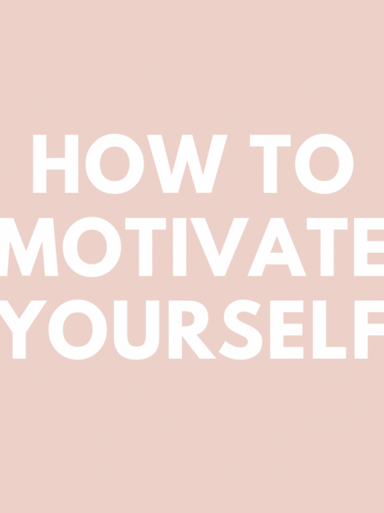 How To Motivate Yourself + 13 Motivational Quotes